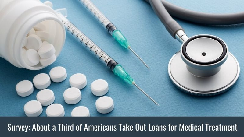 Survey About a Third of Americans Take Out Loans for Medical Treatment